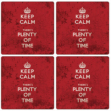 Keep Calm Plenty of Time Set of 4 Square Coasters - Boxed