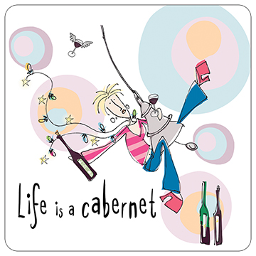 Life is a Cabernet Too